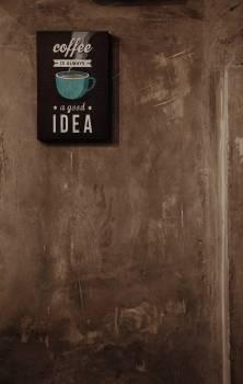 Coffee Is Always a Good Idea Wall Decor Free Photo