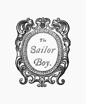 The Sailor Boy from Real Sailor-Songs. Collected And Edited By J. Ashton. Two Hundred Illustrations published by Leadenhall Press (1891). Original from the British Library.  #389202