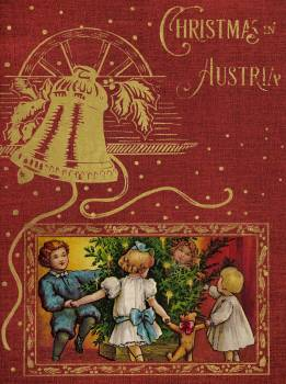 Christmas in Austria (1910) by Bertha D. Hoxie and Frances Bartlett. Original from Library of Congress.  Free Photo